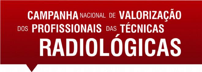 Campanha Nacional de Valorização dos Profissionais das Técnicas Radiológicas