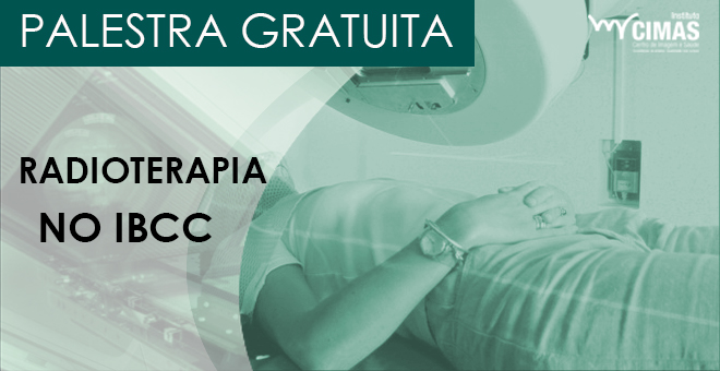 Palestra Gratuita sobre Radioterapia no IBCC